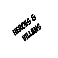 Heroes & Villans